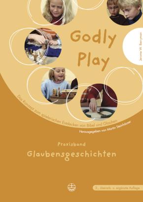 Godly Play: Praxisband Glaubensgeschichten; Bd.2
