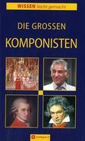 Die grossen Komponisten - Wissen leicht gemacht