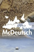 McDeutsch; Protokolle zur Globalisierung der deutschen Sprache/Protocols on the Globalisation of the German Language - Dt/engl   ; Hrsg. v. Krystian Woznicki; Deutsch; ,