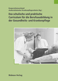 Das schulische und praktische Curriculum für die Berufsausbildung in der Gesundheits- und Krankenpflege