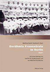 Berühmte Frauenärzte in Berlin - Bd.1