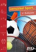 Lernzirkel Sport: Ballspiele; Bd.V