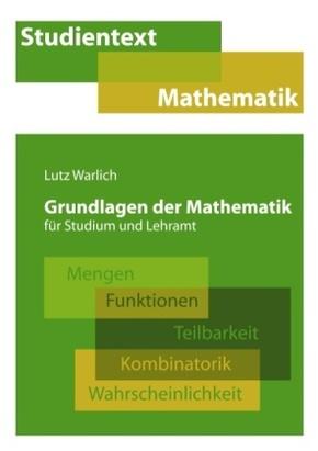 Grundlagen der Mathematik für Studium und Lehramt