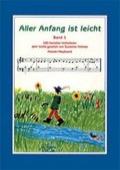 Aller Anfang ist leicht: 100 beliebte Volkslieder, für Klavier / Keyboard; Bd.1