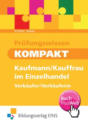 Prüfungswissen kompakt Kaufmann/Kauffrau im Einzelhandel, Verkäufer/Verkäuferin