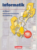 Informatik, Neubearbeitung: Ab 7. Schuljahr - Informationstechnische Grundbildung