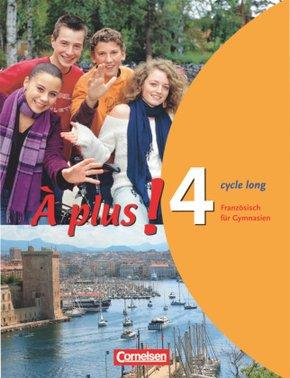 À plus!: Schülerbuch (cycle long); Bd.4