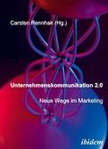 Unternehmenskommunikation 2.0 - Neue Wege im Marketing