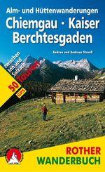 Rother Wanderbuch Alm- und Hüttenwanderungen Chiemgau, Kaiser, Berchtesgaden