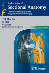 Pocket Atlas of Sectional Anatomy: Spine, Extremities, Joints; Vol.3