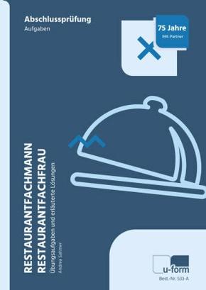 Restaurantfachmann, Restaurantfachfrau, Prüfungstrainer Abschlussprüfung, 2 Bde.
