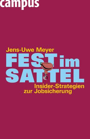 Fest im Sattel - Insider-Strategien zur Jobsicherung