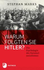 Warum folgten sie Hitler?