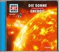 Die Sonne; Energie, 1 Audio-CD - Was ist was Hörspiele