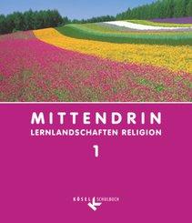 MITTENDRIN-Lernlandschaften Religion, Ausgabe Baden-Württemberg: 5./6. Schuljahr; Bd.1