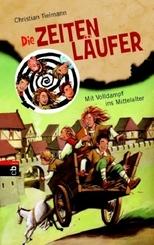 Die Zeitenläufer; Mit Volldampf ins Mittelalter; Bd.1
