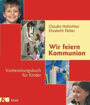Wir feiern Kommunion, Vorbereitungsbuch für Kinder