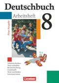 Deutschbuch, Gymnasium Allgemeine Ausgabe, Neue Ausgabe: 8. Schuljahr, Arbeitsheft