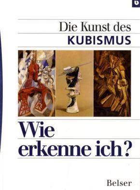 Wie erkenne ich?; Die Kunst des Kubismus