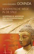 Buddhistische Wege in die Stille