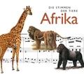 Die Stimmen der Tiere - Afrika, Audio-CD