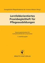 Lernfeldorientiertes Praxisbegleitheft für Pflegeausbildungen - Bd.1