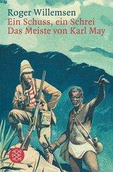 Ein Schuss, ein Schrei - das Meiste von Karl May