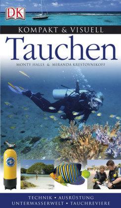 Tauchen - Technik, Ausrüstung, Unterwasserwelt, Tauchreviere