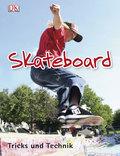 Skateboard; Tricks und Technik   ; Deutsch; , über 200 farb. Abb. -