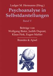 Psychoanalyse in Selbstdarstellungen - Bd.5