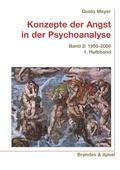Konzepte der Angst in der Psychoanalyse - Bd.2/1