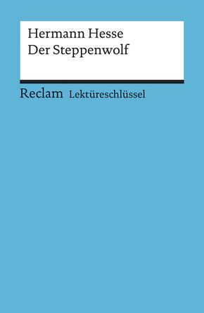 Lektüreschlüssel Hermann Hesse 'Der Steppenwolf'