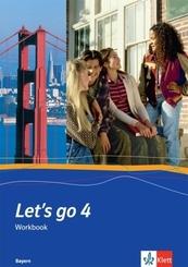 Let's go, Ausgabe Bayern, Neubearbeitung: 8. Klasse, Workbook für R-Züge; Bd.4