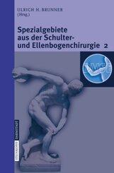 Spezialgebiete aus der Schulter- und Ellenbogenchirurgie 2 - Bd.2