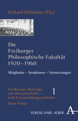 Die Freiburger Philosophische Fakultät 1920-1960
