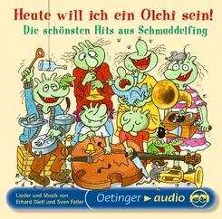 Heute will ich ein Olchi sein!, Die schönsten Hits aus Schmuddelfing, 1 Audio-CD