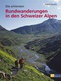 Die schönsten Rundwanderungen in den Schweizer Alpen