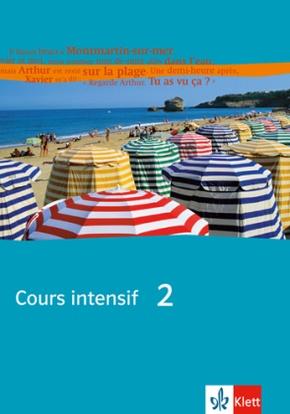 Cours intensif: Schülerbuch; Bd.2