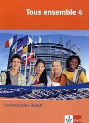 Tous ensemble, Ausgabe ab 2004: 4. Lernjahr, Grammatisches Beiheft; Bd.4