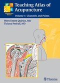 Teaching Atlas of Acupuncture: Channels and Points; Vol.1