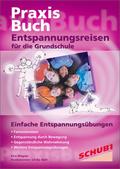 Praxisbuch Entspannungsreisen für die Grundschule