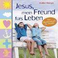 Jesus, mein Freund fürs Leben