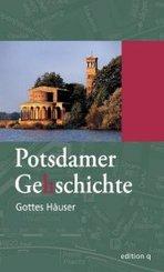 Potsdamer Gehschichte: Gottes Häuser