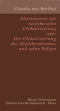 Alternativen zur neoliberalen Globalisierungoder Die Globalisierung des Neoliberalismus und seine Folgenca. 80 S. - 21 x 11,5 cm
