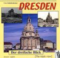 Dresden - Der dreifache Blick - Dresden - The triple view