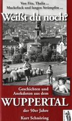Weißt du noch? Geschichten und Anekdoten aus dem Wuppertal der 50er Jahre
