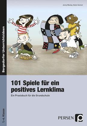 101 Spiele für ein positives Lernklima