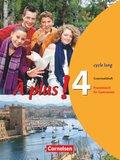 À plus!: Grammatikheft (cycle long); Bd.4