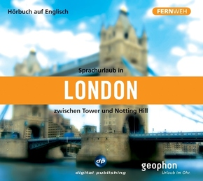Sprachurlaub in London zwischen Tower und Notting Hill, 1 Audio-CD