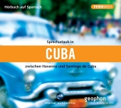 Sprachurlaub in Cuba zwischen Havanna und Santiago de Cuba, 1 Audio-CD